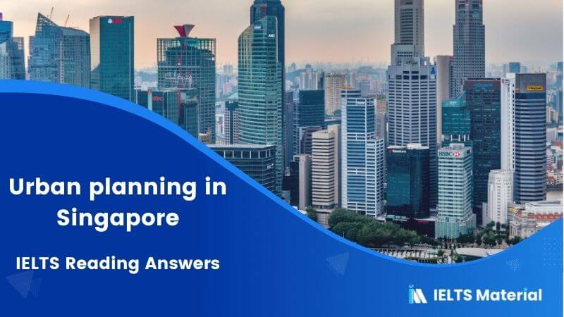 IELTS Academic Reading 'Urban planning in Singapore' Answers