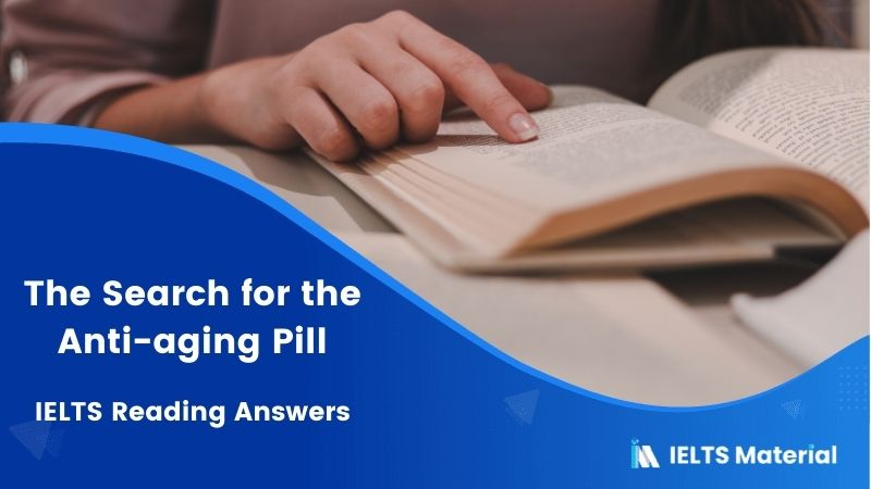 IELTS Academic Reading 'The Search for the Anti-aging Pill' Answers