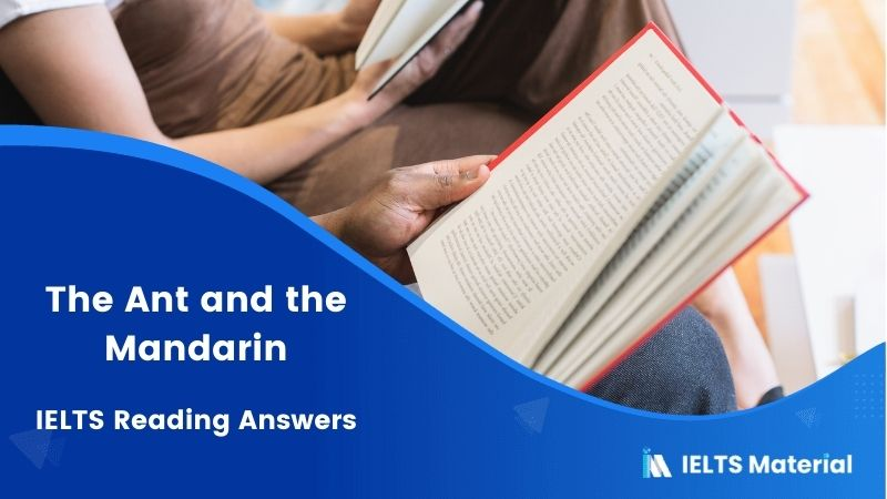 IELTS Academic Reading 'The Ant and the Mandarin' Answers