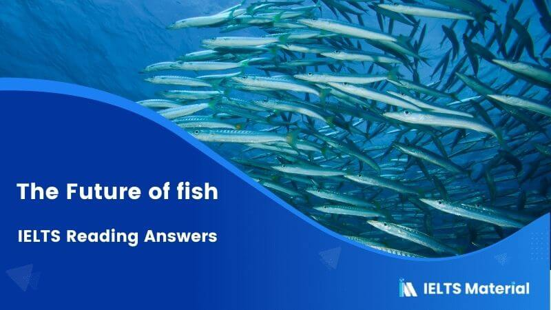 IELTS Academic Reading 'The Future of fish' Answers