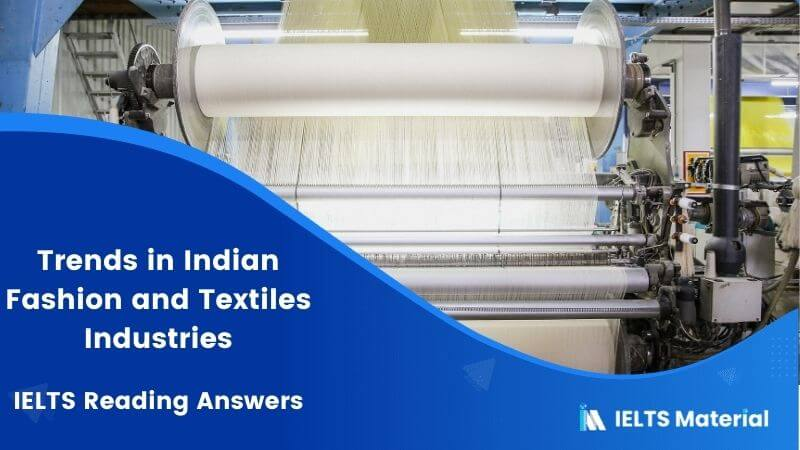 Trends in Indian Fashion and Textiles Industries – IELTS Reading Answers