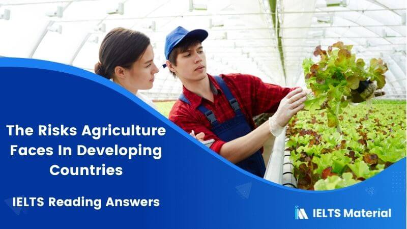 The Risks Agriculture Faces In Developing Countries IELTS Reading Answers