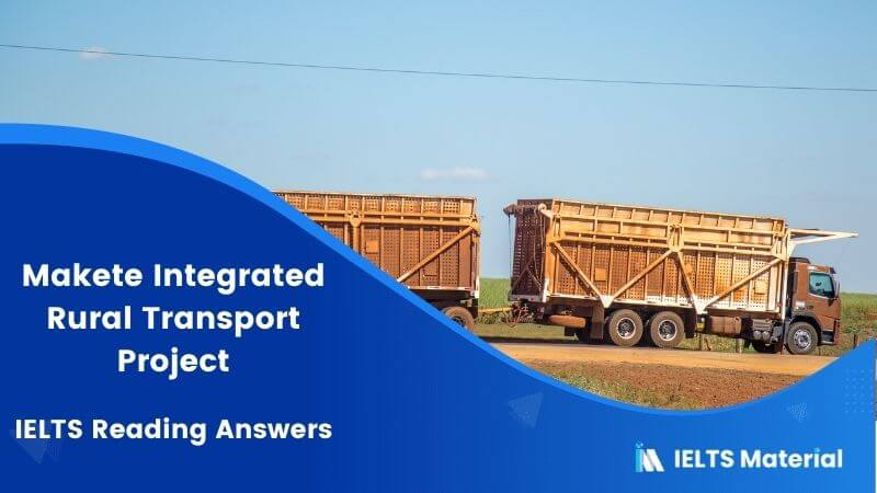 IELTS Academic Reading 'Makete Integrated Rural Transport Project' Answers