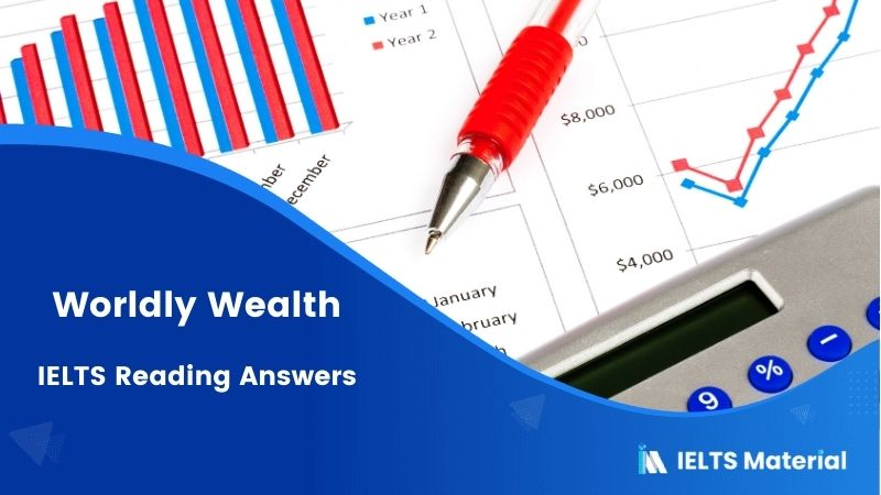 Worldly Wealth IELTS Reading Answers