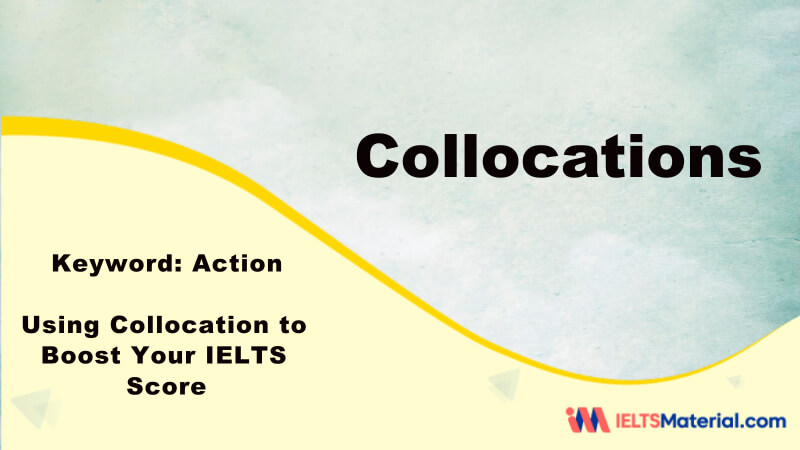 Using Collocation to Boost Your IELTS Score – Key Word: Action