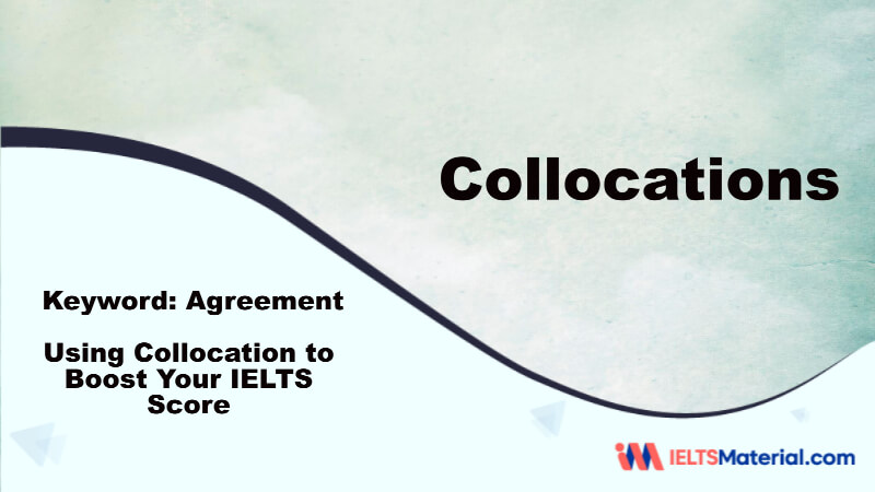 Using Collocation to Boost Your IELTS Score – Key Word: Agreement