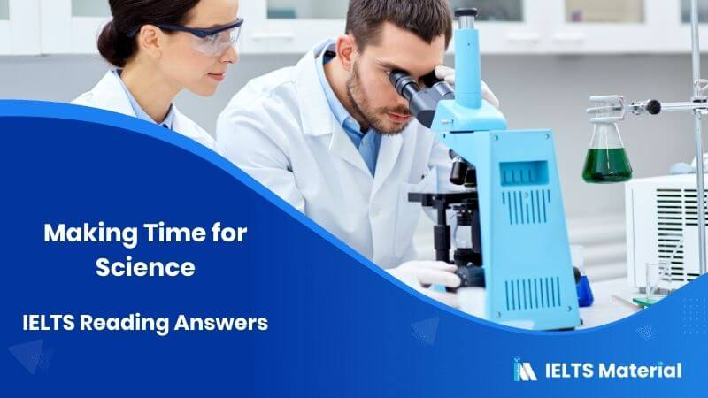 IELTS Academic Reading 'Making Time for Science' Answers