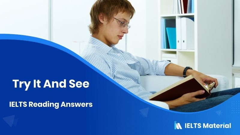Try It And See - IELTS Reading Answers