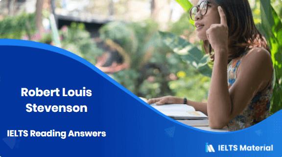 Robert Louis Stevenson – IELTS Reading Answers