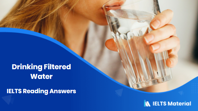 Drinking Filtered Water – IELTS Reading Answers