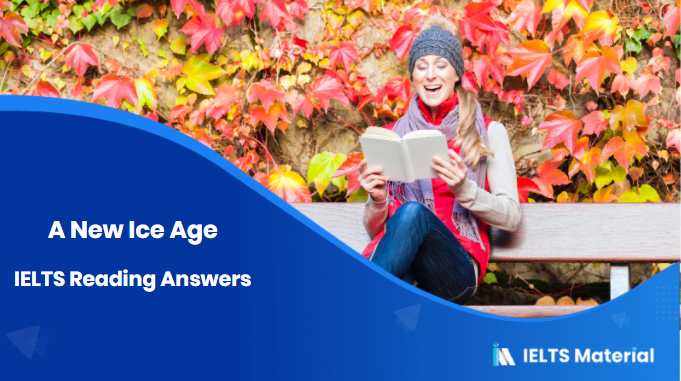 A New Ice Age – IELTS Reading Answers