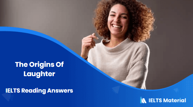 The Origins Of Laughter IELTS Reading Answers