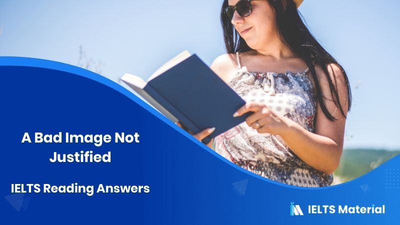 A Bad Image Not Justified – IELTS Reading Answers