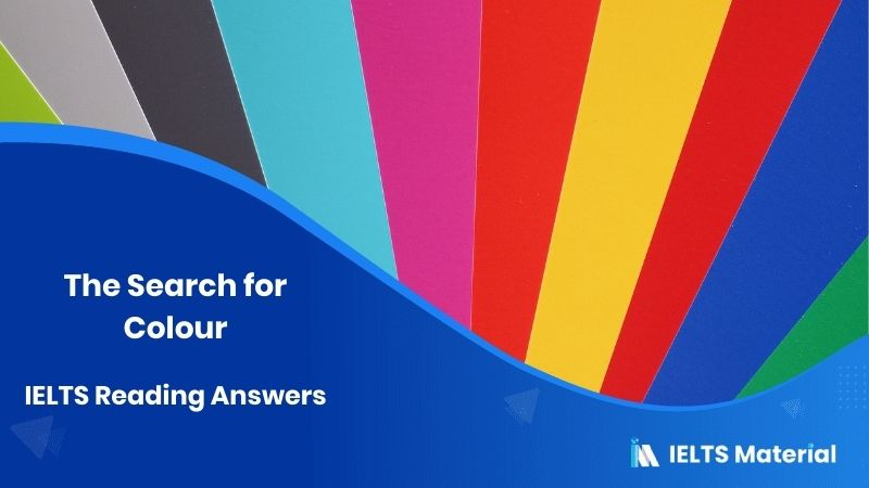 IELTS Academic Reading 'The Search for Colour' Answers