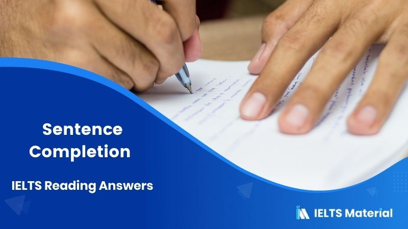 Sentence Completion IELTS Reading Answers
