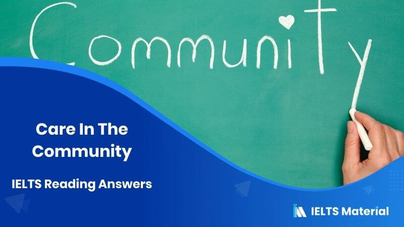 Care In The Community IELTS Reading Answers