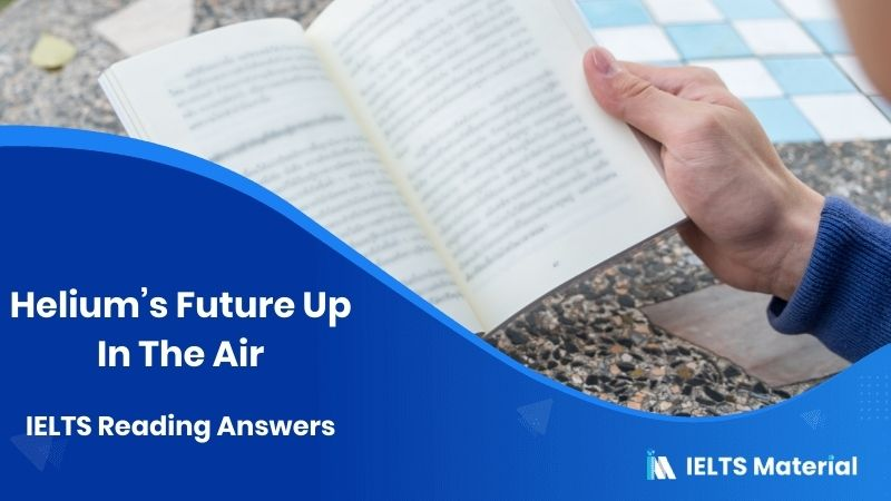 IELTS Academic Reading 'Helium's Future Up In The Air' Answers