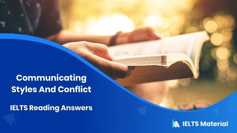 Communicating Styles And Conflict IELTS Reading Answers