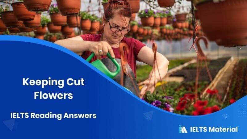Keeping Cut Flowers – IELTS Reading Answers