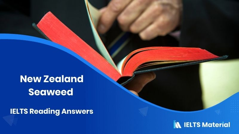 New Zealand Seaweed – IELTS Reading Answers