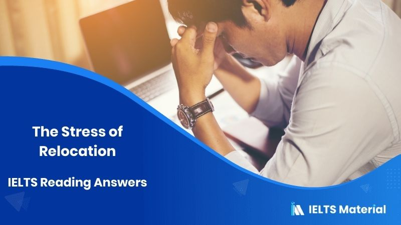 IELTS Academic Reading 'The Stress of Relocation' Answers