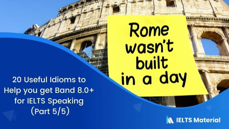 20 Useful Idioms to Score Band 8.0+ for IELTS Speaking (Part 5/5)