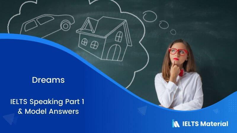 Dreams: IELTS Speaking Part 1 Model Answer