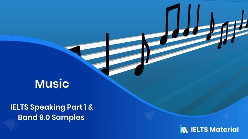 2017 IELTS Speaking Part 1 & Band 9.0 Samples; Topic - Music