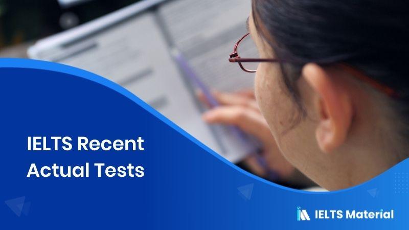 IELTS Recent Actual Tests