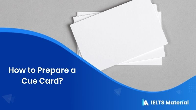 How to Prepare a Cue Card?