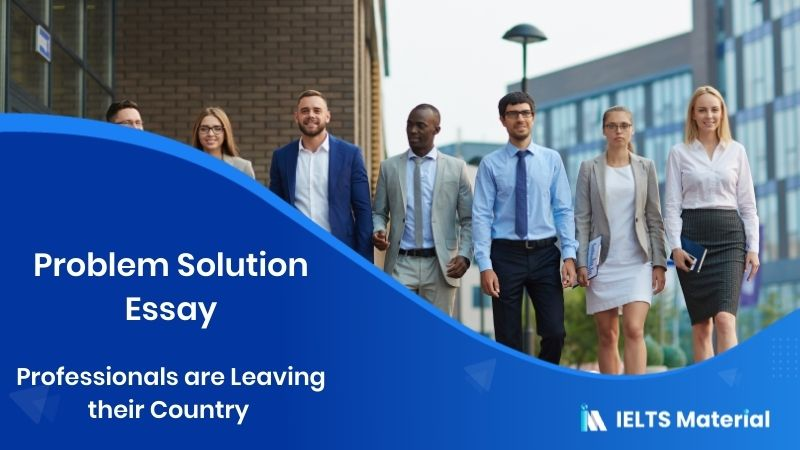 Professionals are Leaving their Country - Problem-Solution Essay