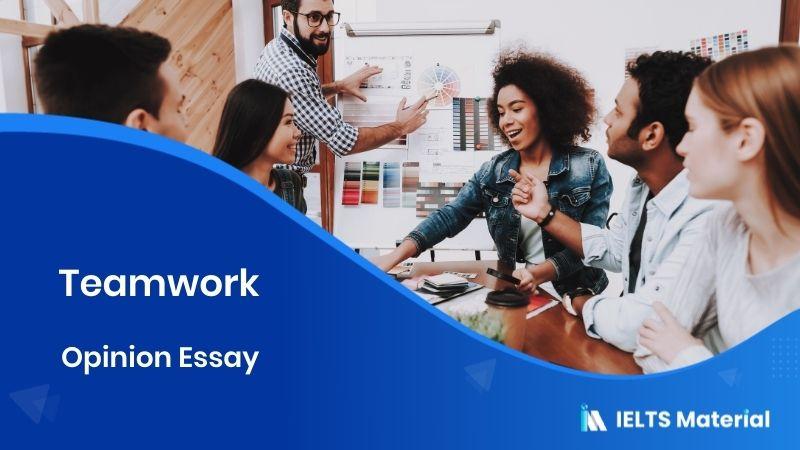 IELTS Writing Task 2 Opinion Essay Topic: Teamwork