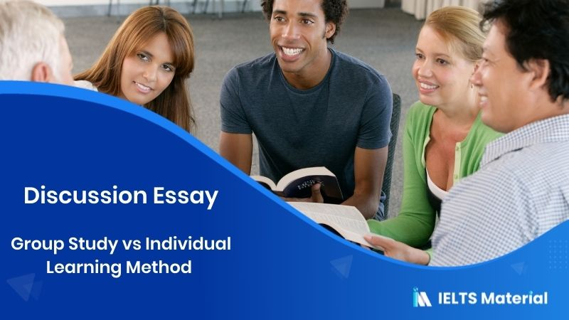 IELTS Writing Task 2 Discussion Essay Topic: Discuss the benefits of group study and individual learning