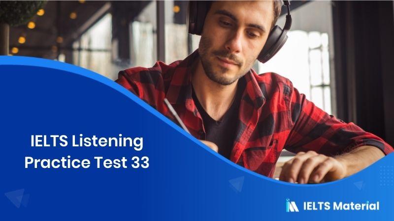 IELTS Listening Practice Test 33