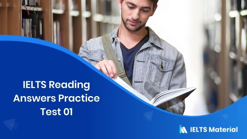 IELTS Reading Answers Practice Test 01