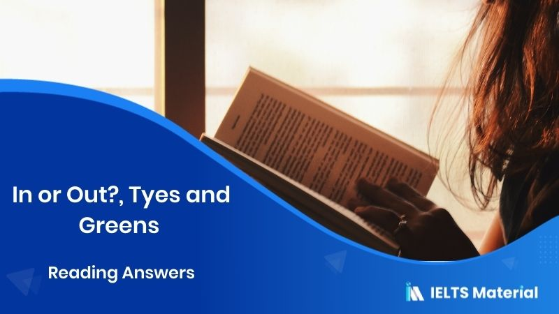 In or Out?, Tyes and Greens - Reading Answers