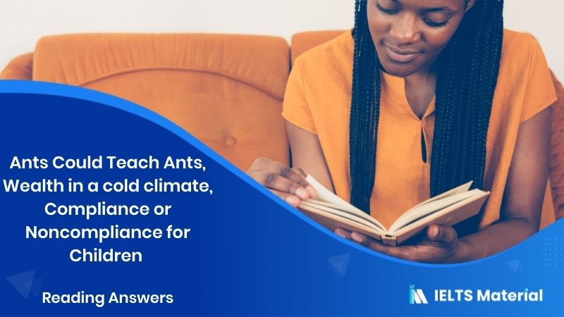 Ants Could Teach Ants, Wealth in a cold climate, Compliance or Noncompliance for children - Reading Answers in 2017