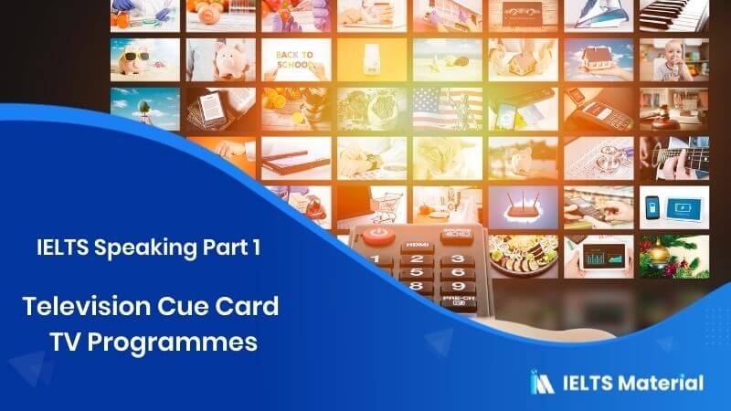 2017 IELTS Speaking Part 1 Topic: Television Cue Card - tv programmes