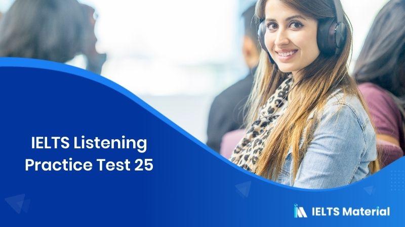 IELTS Listening Practice Test 25