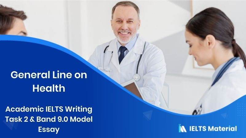 Academic IELTS Writing Task 2 - Topic : General Line on Health (October, 2015) & Band 9.0 Model Essay