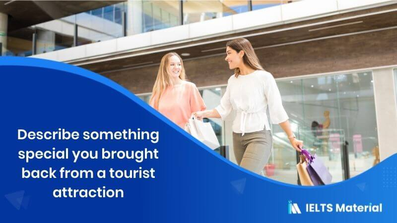 Describe something special you brought back from a tourist attraction