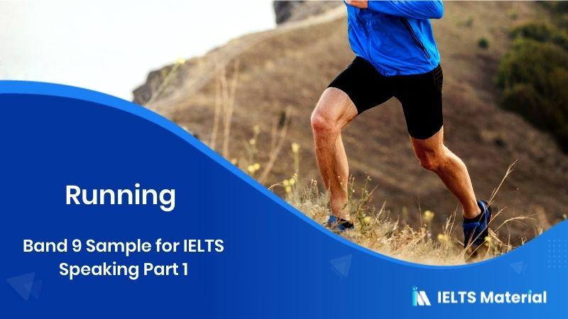 Running - Band 9 Sample for IELTS Speaking Part 1