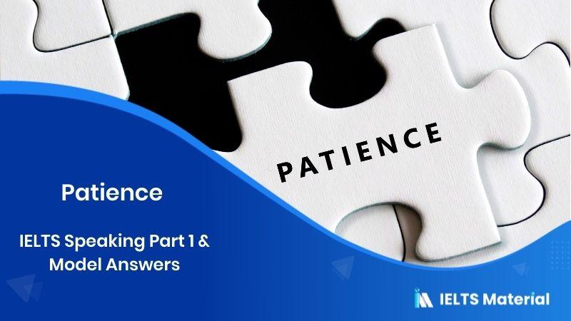 Patience - 2017 IELTS Speaking Part 1 & Model Answers