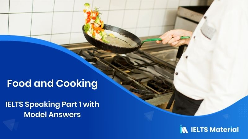 Food and Cooking: IELTS Speaking Part 1 Model Answer