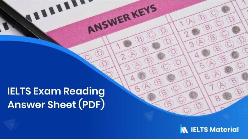 IELTS Exam Reading Answer Sheet 2020 (PDF)
