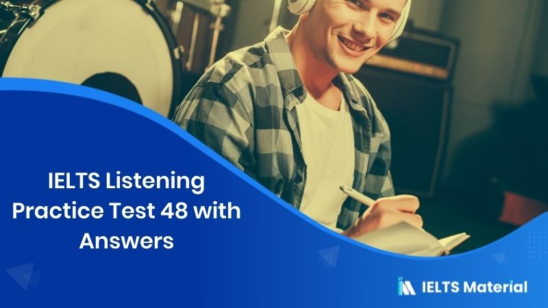 IELTS Listening Practice Test 48 – with Answers