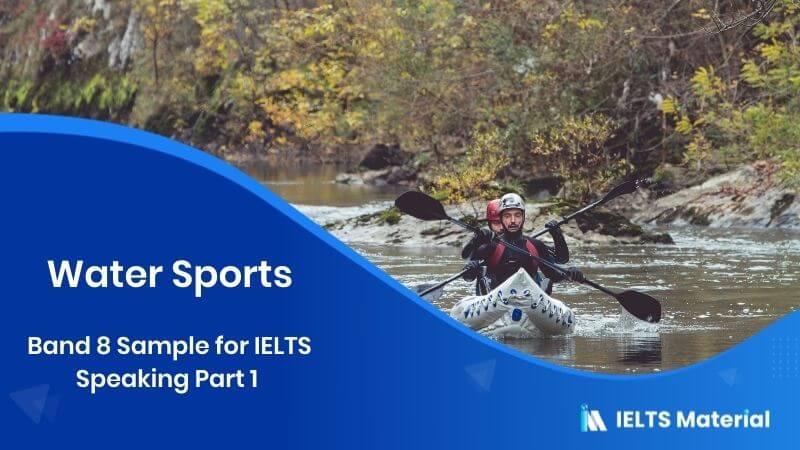 Water Sports: IELTS Speaking Part 1 Sample Answer