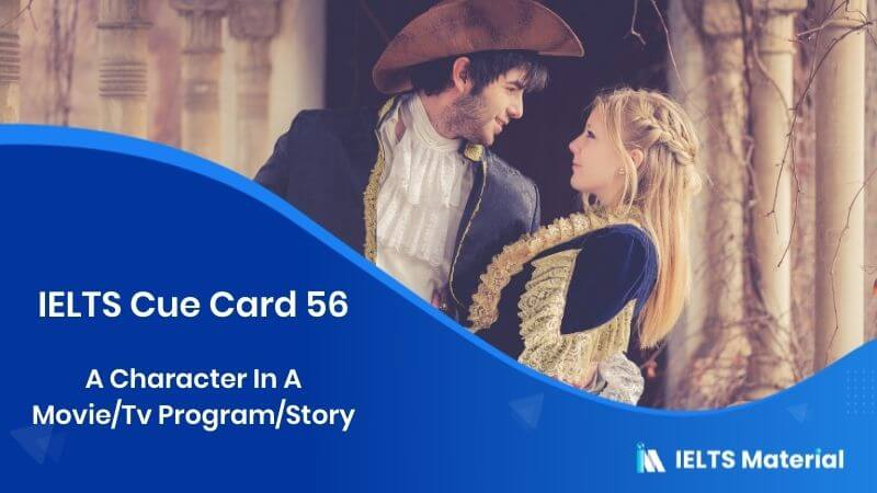 A Character In A Movie/Tv Program/Story - IELTS Cue Card 56