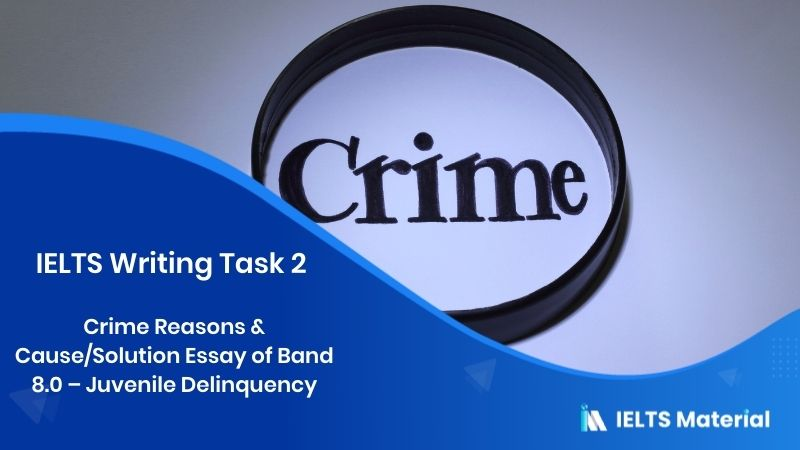 IELTS Writing Task 2 : Crime Reasons & Cause/Solution Essay of Band 8.0 - Juvenile Delinquency
