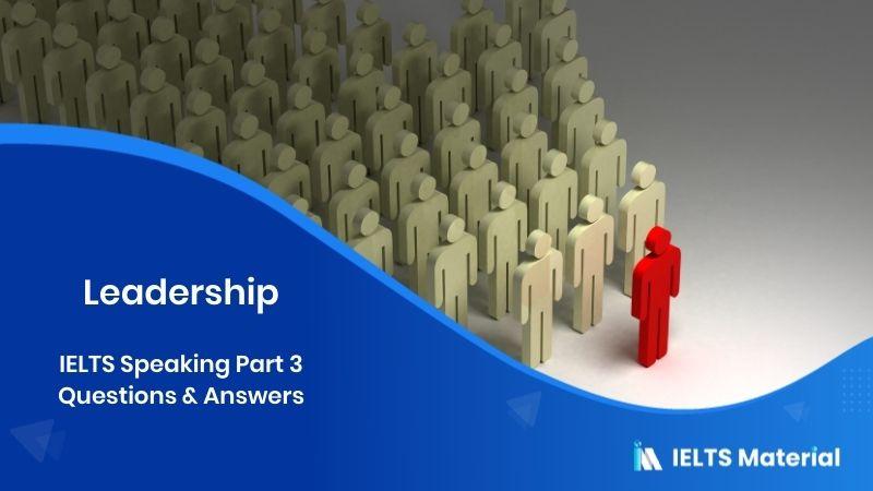 Leadership: IELTS Speaking Part 3 Sample Answer